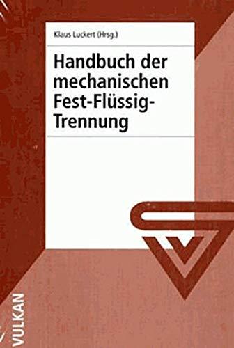 Handbuch der mechanischen Fest-Flüssig-Trennung: Klaus Luckert