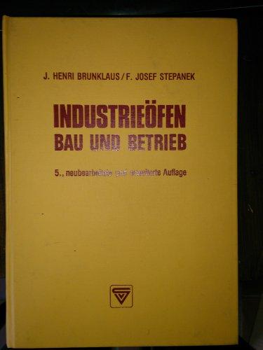 9783802722776: Industrieöfen - Bau und Betrieb. Brennstoff- und elektrisch beheizte Öfen - Brennerkonstruktionen