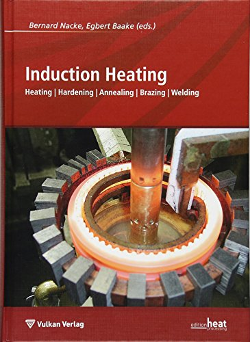 Induction Heating: Heating | Hardening | Annealing | Brazing | Welding (Hardback): Egbert Baake