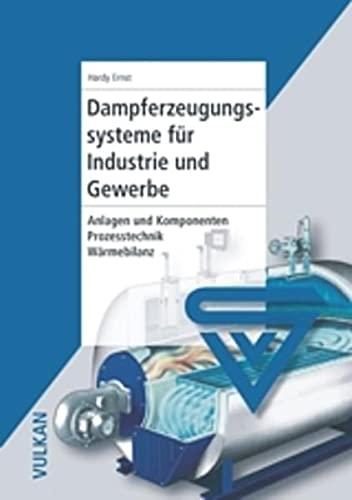 Dampferzeugungssysteme für Industrie und Gewerbe: Hardy Ernst
