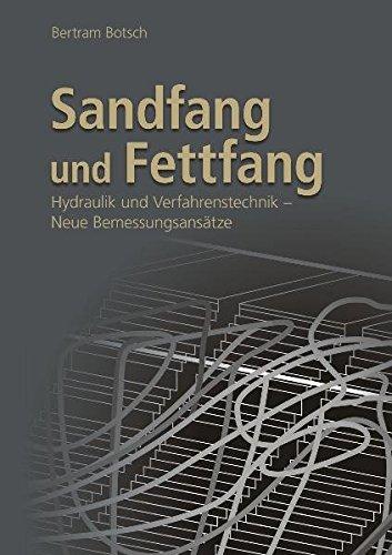 Sandfang und Fettfang: Hydraulik und Verfahrenstechnik - Neue Bemessungsansatze