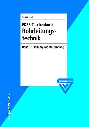 FDBR-Taschenbuch Rohrleitungstechnik 1: Günter Wossog