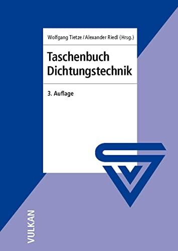 Taschenbuch Dichtungstechnik, 3. Auflage: Wolfgang Tietze