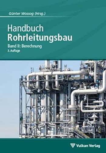Handbuch Rohrleitungsbau 2: Günter Wossog