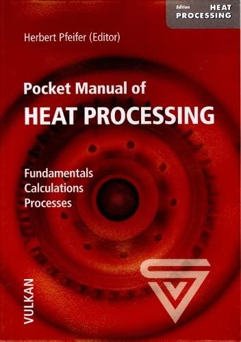 9783802729447: Pocket Manual of Heat Processing: Fundamentals - Calculations - Processes