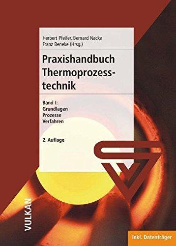 Praxishandbuch Thermoprozesstechnik 1: Egbert Baake