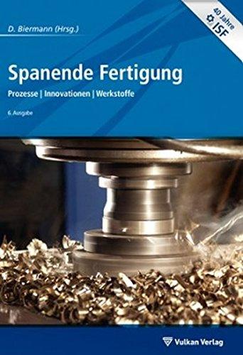 Spanende Fertigung, m. DVD-ROM : Prozesse/ innovationen/Werkstoffe - Dirk Biermann