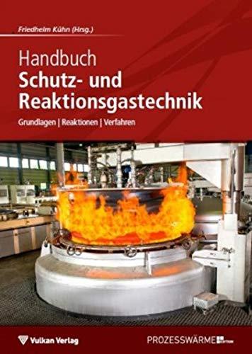 Handbuch Schutz- und Reaktionsgastechnik: Grundlagen | Reaktionen | Verfahren (Hardback): Friedhelm...