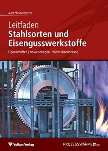 9783802729928: Leitfaden Stahlsorten und Eisengusswerkstoffe: Eigenschaften - Anwendungen - Wärmebehandlung