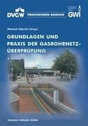 9783802756160: Grundlagen und Praxis der Gasrohrnetzüberprüfung.