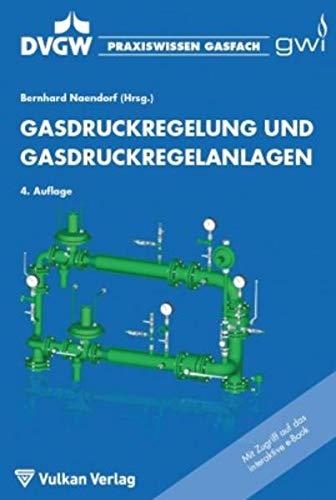Gasdruckregelung und Gasdruckregelanlagen: Bernhard Naendorf
