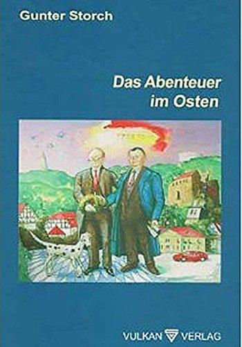 Das Abenteuer im Osten: Erinnerungen an die wagemutige Pionierarbeit des Oberpfälzer Unternehmers ...