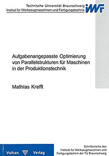 Aufgabenangepasste Optimierung von Parallelstrukturen für Maschinen in der Produktionstechnik (...