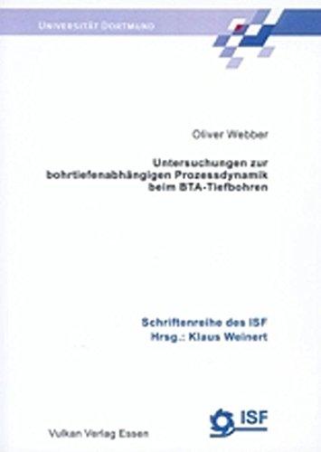 Untersuchungen Zur Bohrtiefenabhängigen Prozessdynamik Beim Bta-Tiefbohren: Diss.: Webber, Oliver Hrsg.