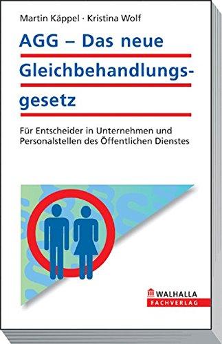 AGG - Das neue Gleichbehandlungsgesetz: F?r Entscheider in der ?ffentlichen Verwaltung und ...
