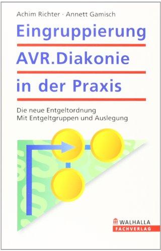 9783802915550: Eingruppierung AVR.Diakonie: Die neue Entgeltordnung in der Praxis