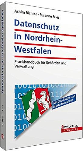 9783802915574: Datenschutz in Nordrhein-Westfalen: Praxishandbuch f�r Beh�rden und Verwaltung. Mit Checklisten und Musterformularen
