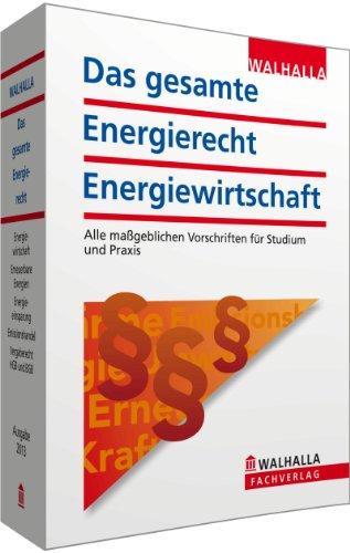 9783802919244: Das gesamte Energierecht - Energiewirtschaft: Alle ma�geblichen Vorschriften f�r Studium und Praxis