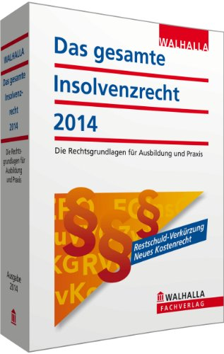 9783802919626: Das gesamte Insolvenzrecht Ausgabe 2014: Die Rechtsgrundlagen f�r Ausbildung und Praxis