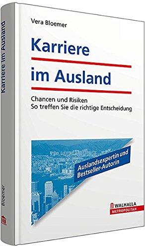 9783802932694: Karriere im Ausland: Chancen und Risiken - So treffen Sie die richtige Entscheidung