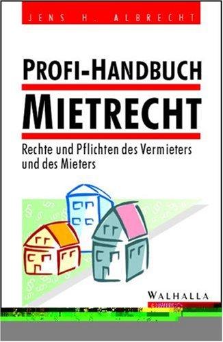 9783802933332: Profi- Handbuch Mietrecht. Rechte und Pflichten des Vermieters und des Mieters.