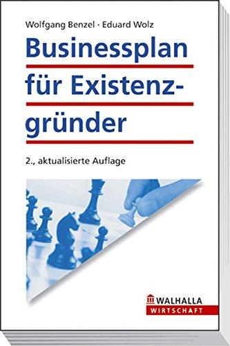 Businessplan für Existenzgründer. - Benzel, Wolfgang ; Wolz, Eduard