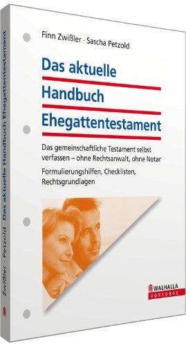 9783802934667: Das aktuelle Handbuch Ehegattentestament: Das gemeinschaftliche Testament selbst verfassen - ohne Rechtsanwalt, ohne Notar; Formulierungshilfen, Checklisten, Rechtsgrundlagen