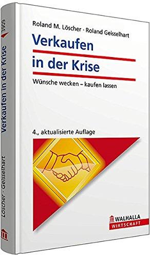9783802939099: Verkaufen in der Krise: W�nsche wecken - kaufen lassen