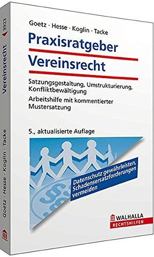 9783802939235: Praxisratgeber Vereinsrecht: Satzungsgestaltung, Umstrukturierung, Konfliktbew�ltigung; Arbeitshilfe mit kommentierter Mustersatzung; Walhalla Rechtshilfen