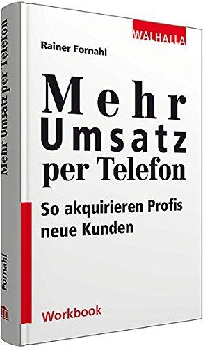 9783802939730: Abschlusstechniken am Telefon: So akquirieren Profis neue Kunden; Walhalla Workbook