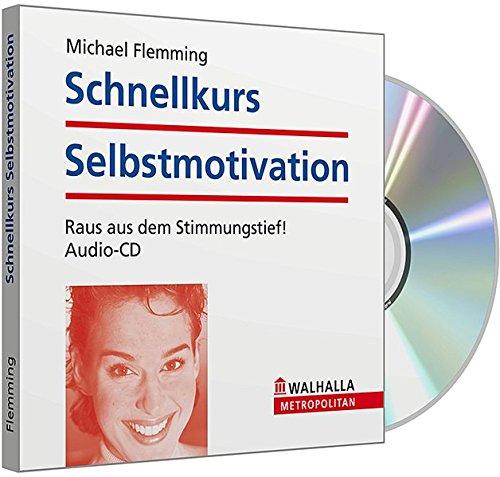 9783802945298: Schnellkurs Selbstmotivation: Raus aus dem Stimmungstie!