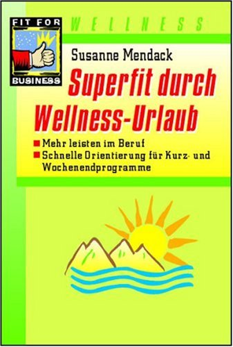 9783802945458: Superfit durch Wellness-Urlaub.