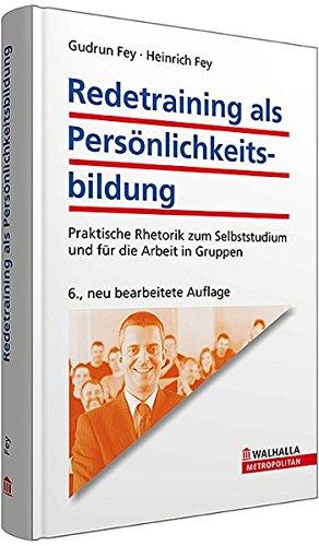 9783802946660: Redetraining als Persönlichkeitsbildung: Praktische Rhetorik zum Selbststudium und für die Arbeit in Gruppen