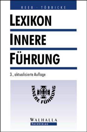 9783802960116: Innere Führung von A - Z. Lexikon für militärische Führer