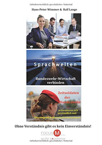 9783802962219: Sprachwelten Bundeswehr-Wirtschaft verbinden: Zeitsoldaten der Bundeswehr präsentieren sich verständlich und überzeugend in Wirtschaftsunternehmen; Ohne Verständnis gibt es kein Einverständnis!