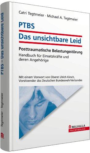 9783802962561: PTBS - Das unsichtbare Leid: Posttraumatische Belastungsstörung; Handbuch für Einsatzkräfte und deren Angehörige