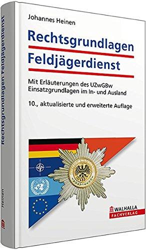 9783802965333: Rechtsgrundlagen Feldj�gerdienst: Mit Erl�uterungen des UZwGBw; Einsatzgrundlagen im In- und Ausland