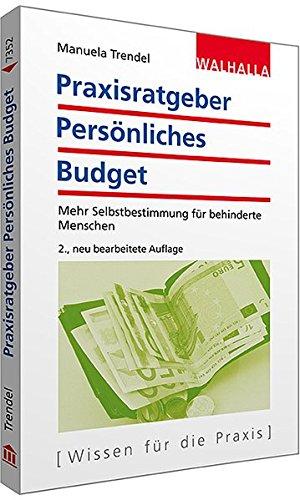 9783802973529: Praxisratgeber Persönliches Budget: Mehr Selbstbestimmung für behinderte Menschen