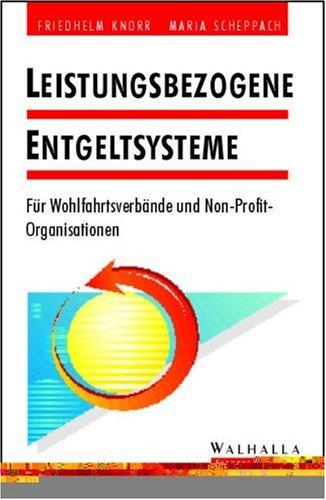 9783802974267: Leistungsbezogene Entgeltsysteme. Für Wohlfahrtsverbände und Non- Profit- Organisationen.