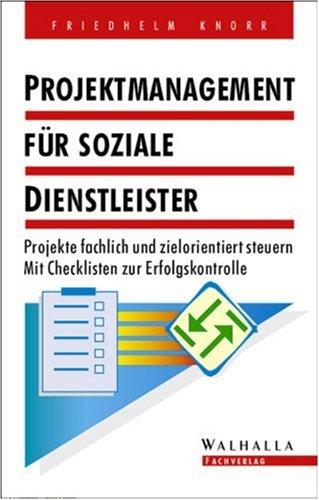 9783802974724: Projektmanagement für soziale Dienstleister. Projekte fachlich und zielorientiert steuern.