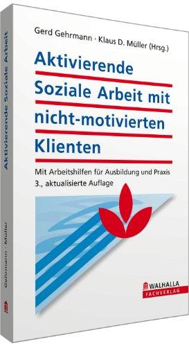 9783802974809: Aktivierende soziale Arbeit mit nicht-motivierten Klienten
