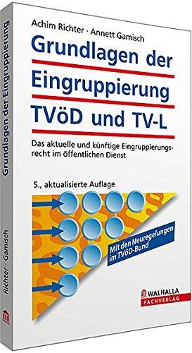 9783802975240: Grundlagen der Eingruppierung TVöD und TV-L: Das aktuelle und künftige Eingruppierungsrecht im öffentlichen Dienst