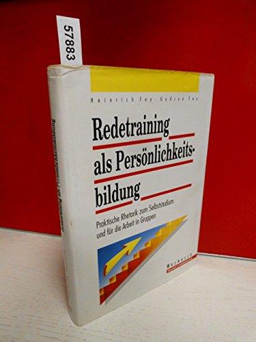 9783802987021: Redetraining als Persönlichkeitsbildung. Praktische Rhetorik zum Selbststudium und für die Arbeit in Gruppen