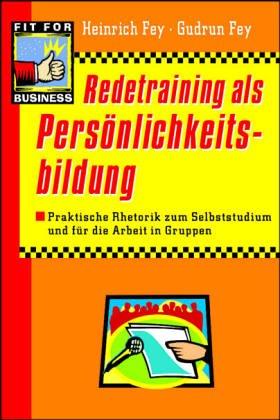 9783802987403: Redetraining als Pers�nlichkeitsbildung. Praktische Rhetorik zum Selbststudium und f�r die Arbeit in Gruppen