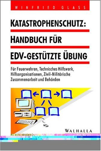 9783802999918: Katastrophenschutz: Handbuch für EDV-gestützte Übung.