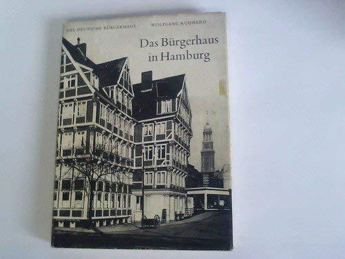 Das Bürgerhaus in Hamburg. von, Das deutsche Bürgerhaus ; 21: Rudhard, Wolfgang: