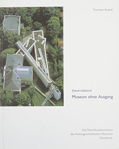 9783803001849: Daniel Libeskind: Museum ohne Ausgang, Das Felix-Nussbaum-Haus des Kulturgeschichtlichen Museums, Osnabruck