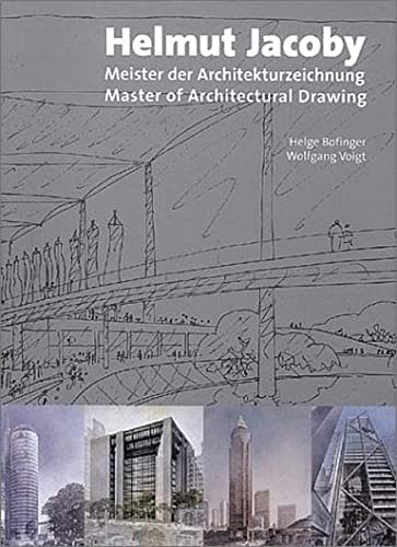 Helmut Jacoby: Master of Architectural Drawing: Jacoby, Helmut; Helge Bofinger; Wolfgang Voigt