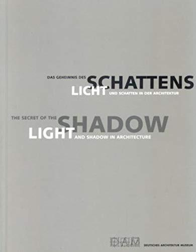 9783803006226: The Secret of the Shadow: Light and Shadow in Architecture (Das Geheimnis Des Schattens: Licht und Schatten in der Architektur) (English and German Edition)