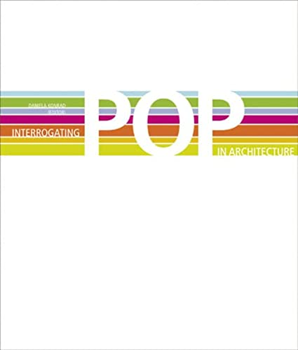 9783803006943: Interogating POP in Architecture: Architecture Design Innovation Program